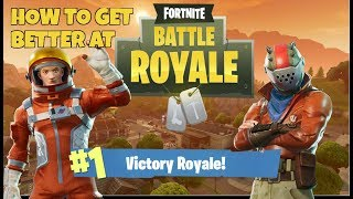 How to get better at Fortnite Battle Royale! - Fortnite Tips to improve