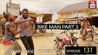 BIKE MAN PART 3 (Mark Angel Comedy Episode 131)