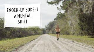 Enoch - Episode 1: A Mental Shift