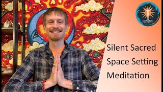 Silent Sacred Space Setting Meditation
