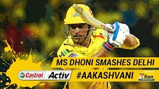 #IPL2019: MS DHONI smashes DELHI: 'Castrol Activ' #AakashVani, powered by 'Dr. Fixit'