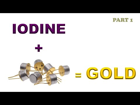 GOLD extraction from transistors with iodine PART 1 of 2