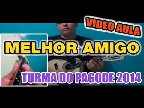 TUTORIAL - Melhor Amigo - TURMA DO PAGODE 2014