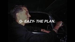 G-EAZY- The Plan. (Sub. Español)