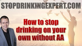 How to stop drinking on your own without AA / Alcoholics Anonymous