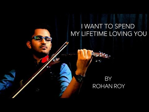 I Want To Spend My Lifetime Loving You (Mask Of Zorro Theme) - Violin Cover By Rohan Roy
