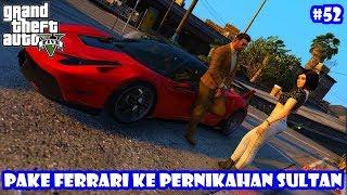 Kondangan pake FERRARI #52 - GTA 5 Real Life Mod Indonesia