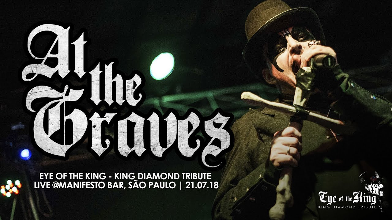 Download At The Graves - Eye of the King (King Diamond Tribute)