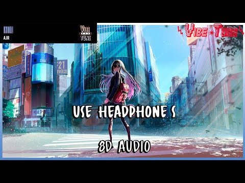 AJR - BANG! (8D AUDIO)