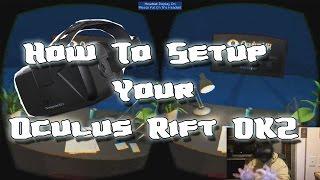How to Setup Your Oculus Rift DK2