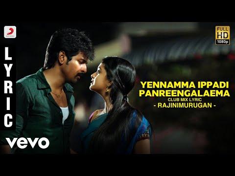 Rajinimurugan - Yennamma Ippadi Panreengalaema Club mix Lyric | Sivakarthikeyan | D. Imman