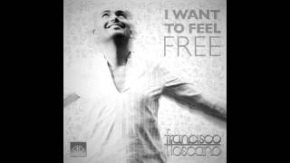 Francisco Toscano - I want to feel free (Cutmore Club Mix)