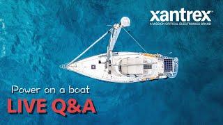 Solar Off Grid System Unforgettable Sailing Xantrex experts LIVE Q A
