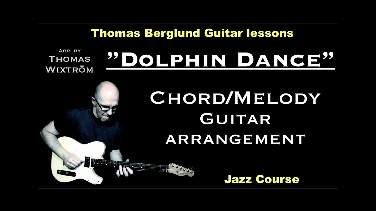 "Dolphin Dance ""chord/melody"" - Jazz Guitar lessons - Watch ..."