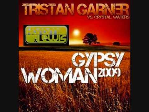 Tristan Garner vs Crystal Waters - Gypsy Woman 2009 (Karami & Lewis Cut)