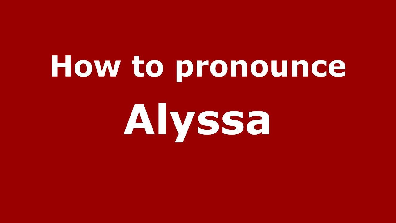 Allysca how to say or pronounce alyssa - pronouncenames