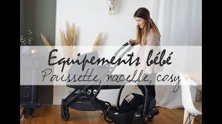Nos choix en équipements bébé : Poussette, nacelle et cosy