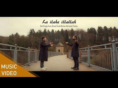 LA İLAHE İLLALLAH - Nuh Eroğlu feat. Ahmet Faruk & İsmail Tuzlacı (OFFICIAL VIDEO) #ilahi #nasheed