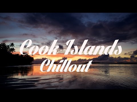Beautiful COOK ISLANDS Chillout and Lounge Mix Del Mar