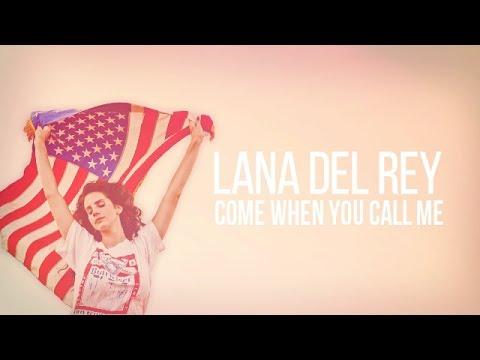 Lana Del Rey - Come When You Call Me (Lyrics)