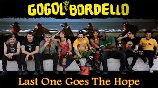Gogol Bordello - Last One Goes The Hope