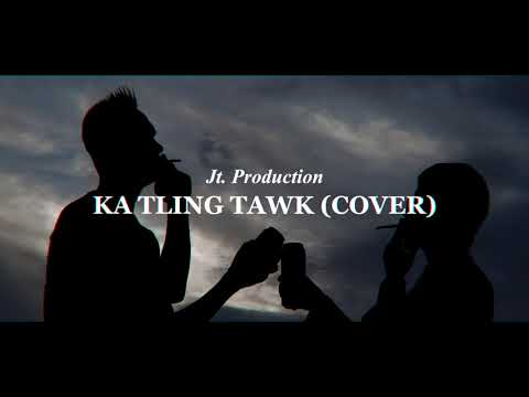 Jt. Production - Ka Tling Tawk (cover)