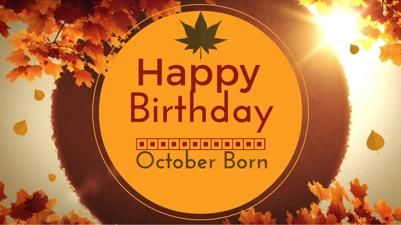 Birthday Wishes Male Cousin ~ October born birthday wishes gorgeous happy birthday video youtube