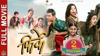 FIRKE | New Nepali Movie-2019/2075 | Full Movie | Arpan Thapa / Suleman Shankar/Reecha Sharma
