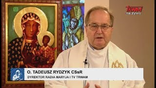 XX Pielgrzymka PKRD na Jasną Górę: słowo o Tadeusza Rydzyka CSsR, Dyrektora Radia Maryja