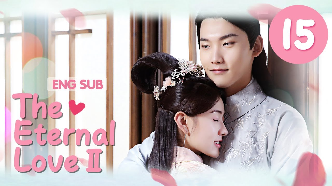 Download [ENG SUB] The Eternal Love Ⅱ 15 (Xing Zhaolin, Liang Jie) You are my destiny in each and every life