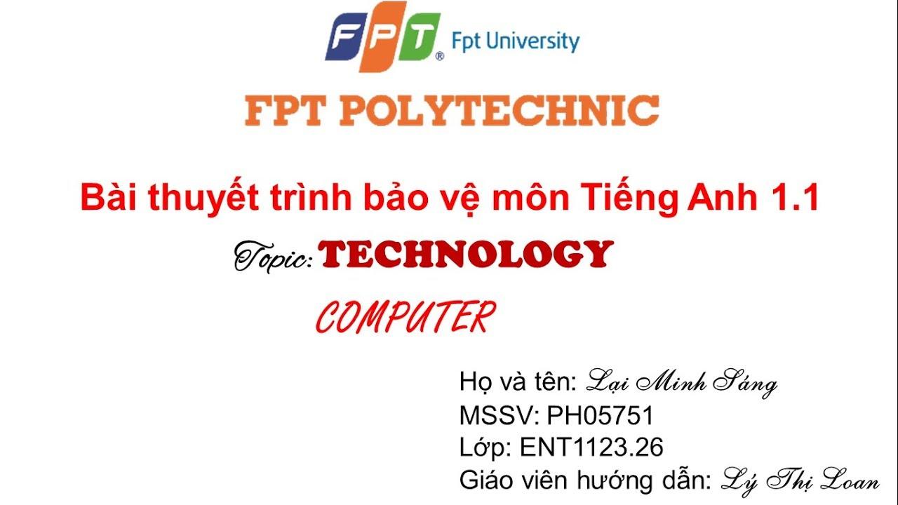 Bài thuyết trình bảo vệ môn Tiếng Anh 1.1 – ENT1123.26 – PT13302_UD – FPT Polytechnic