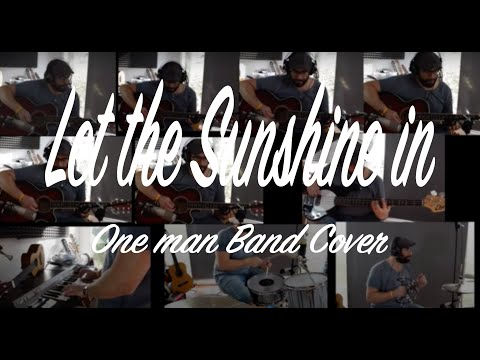 Let the Sunshine in  -One Man Band Cover-  From the Musical Hair    -MDS Studios-