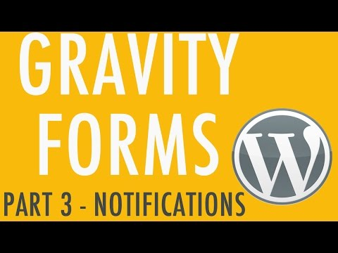 Setting Notifications in Gravity Forms - Part 3