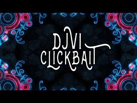 DJVI - Clickbait