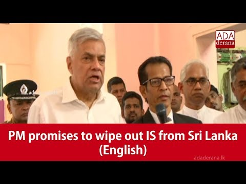 PM promises to wipe out IS from Sri Lanka (English)