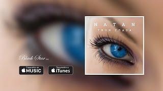Natan - Твои глаза (премьера трека, 2016)