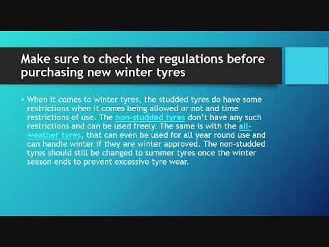 Make sure to check the regulations before purchasing new winter tyres