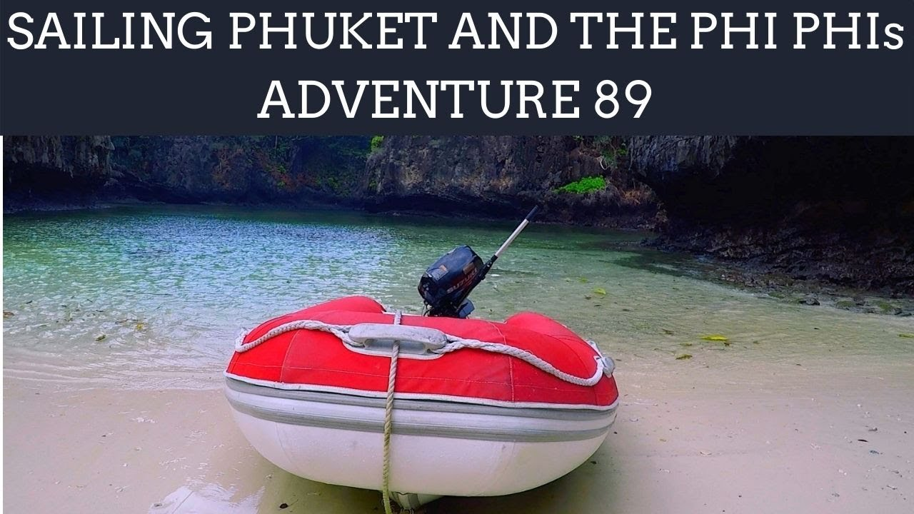 Sailing Phuket and the Phi Phi Islands! Adventure 89