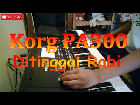 Ditinggal Rabi - Korg PA300 (Hak'e Hak'e)