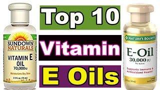 Vitamin E oil |Top 10 Best Vitamin E oils | How To Use Vitamin E oil | Benefits Of E oil