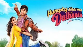 Humpty Sharma ki dulhania | full movie | HD 720p | varun d,alia b | #hskd review and facts