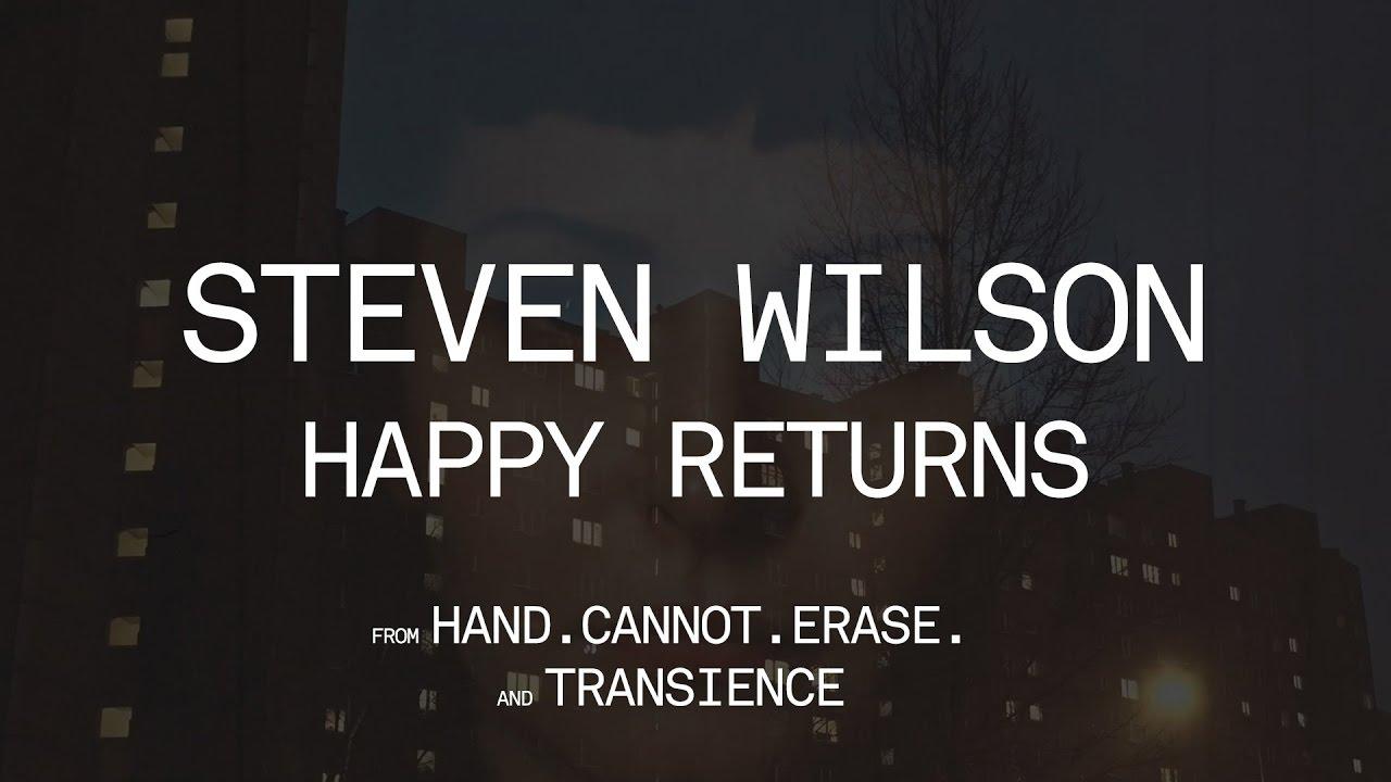 Steven Wilson - Happy Returns (from Hand  Cannot  Erase )