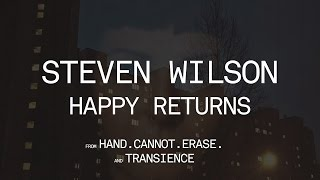 Steven Wilson - Happy Returns (from Hand. Cannot. Erase.)