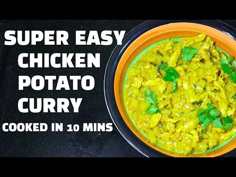 Chicken Potato Curry - Easy Chicken Curry - Cooked in 10 mins