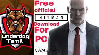 Free  HITMAN official game download for PC & Gameplay in tamil | Epic games | Underdog Tamil