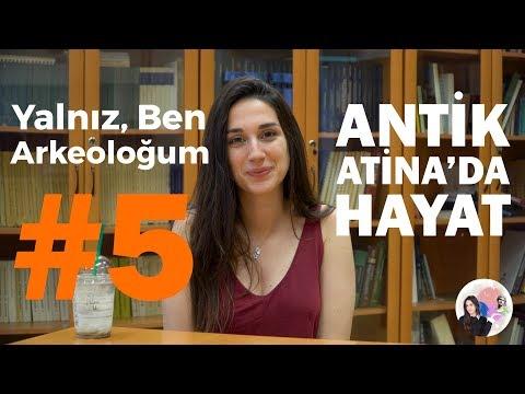 Yalnız, Ben Arkeoloğum / Antik Atina'da Yaşam Ve Kadın (Bölüm 5)