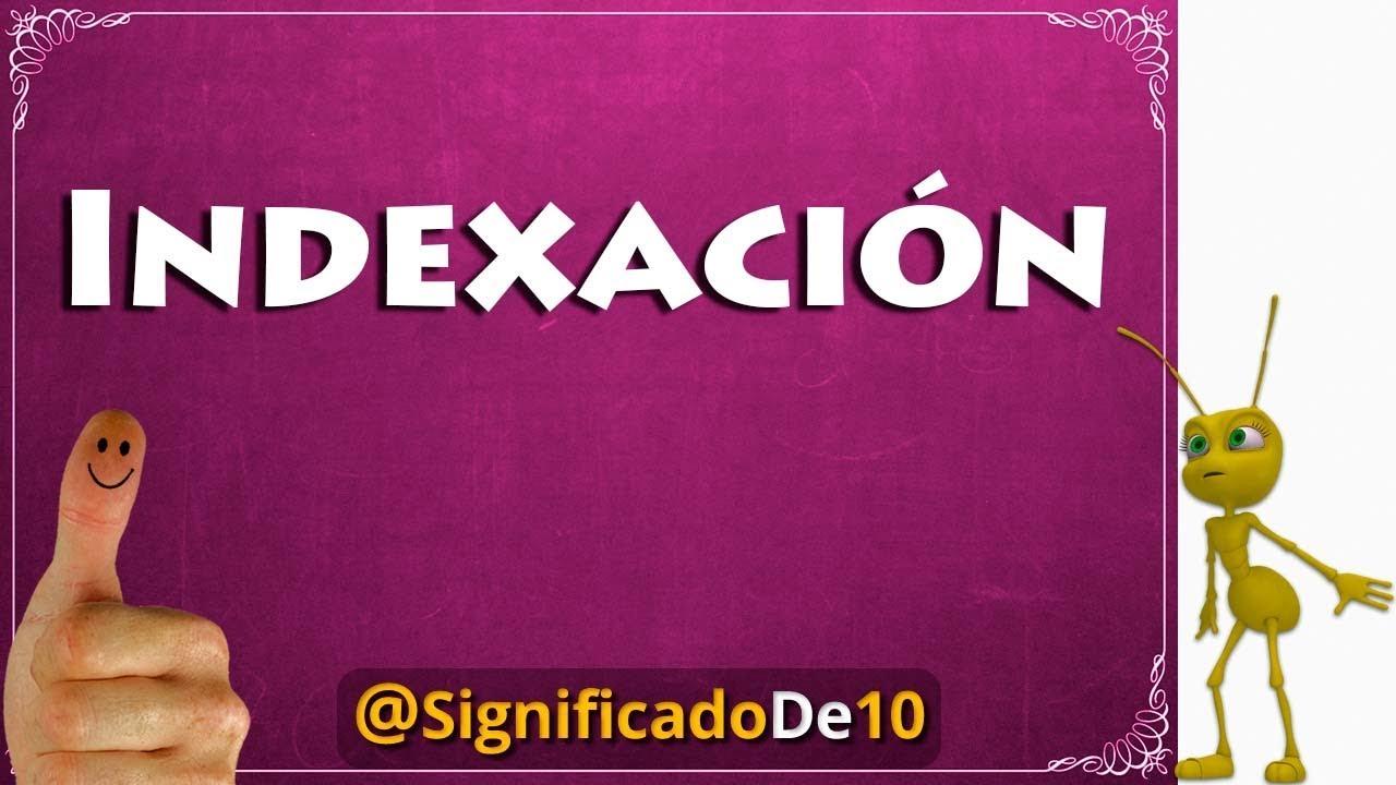 Indexación Definición 💥 Significado de Indexación