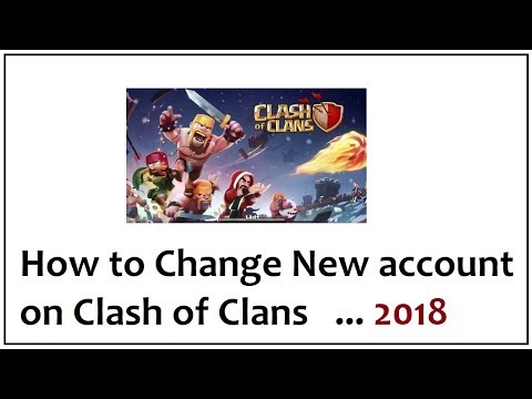 How To Change New Account On Clash Of Clans