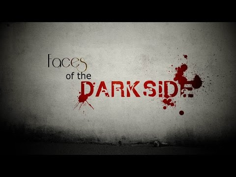 Faces Of The Darkside
