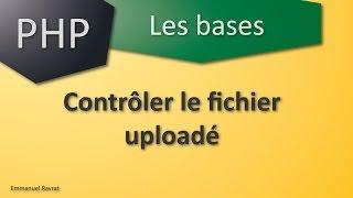 034 - PHP Les bases -  Controler le fichier uploadé